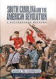 South Carolina and the American Revolution, John W. Gordon, 157003480X