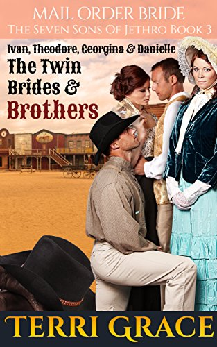 Mail Order Bride: The Twin Brides & Brothers (The Seven Sons of Jethro Book 3) cover