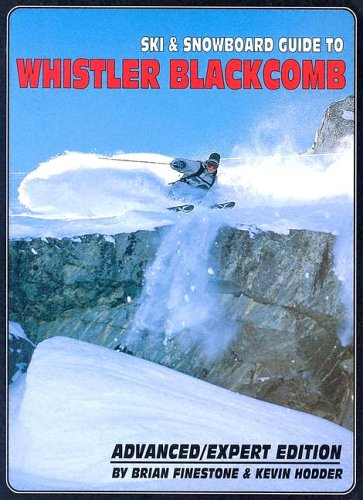 - Ski and Snowboard Guide to Whistler Blackcomb: Advanced/Expert Edition