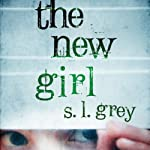 The New Girl | S. L. Grey