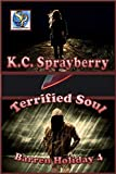 Barren Holiday 4 Terrified Soul - Kindle edition by Sprayberry, K.C. . Mystery, Thriller & Suspense Kindle eBooks @ Amazon.com.