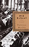 Old School, Tobias Wolff, 0375401466