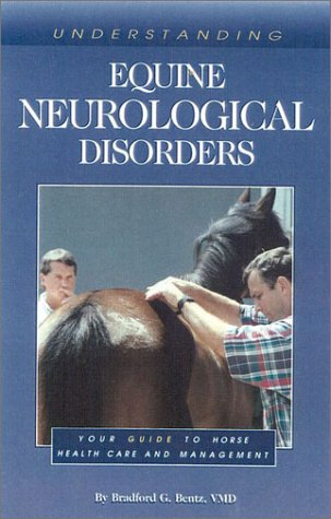 Understanding Equine Neurological Disorders: Your Guide to Horse Health Care and Management (Horse Health Care Library)