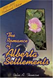 The Romance of Alberta's Settlements, Colin A. Thomson, 155059270X