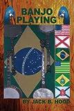 Banjo Playing, Jack B. Hood, 143892562X