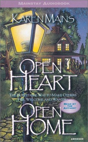 Open Heart, Open Home: The Hospitable Way To Make Others Feel Welcome And Wanted