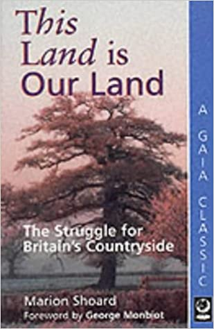 This Land is Our Land: Struggle for Britain's Countryside (A Gaia Classic)