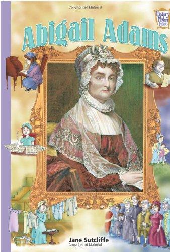 Abigail Adams (History Maker Bios)