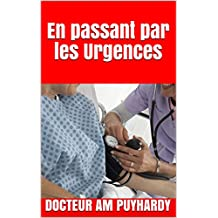 En passant par les Urgences (French Edition)