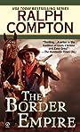 The Border Empire (A Ralph Compton Western)