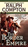 The Border Empire (A Ralph Compton Western)