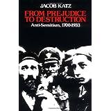 From Prejudice to Destruction: Anti-Semitism, 1700–1933