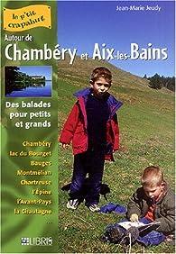 Autour de Chambéry et Aix-les-Bains : Balades pour petits et grands par Jean-Marie Apostolidès