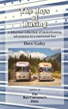 The Joys of Busing, Dave Galey, 0964943727