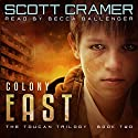Colony East: Toucan Audiobook by Scott Cramer Narrated by Becca Ballenger