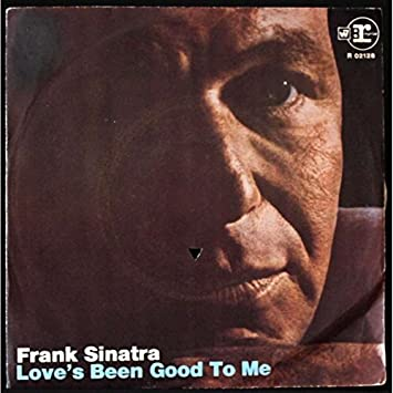 Image result for loves been good to me frank sinatra single images