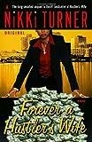 Forever a Hustler's Wife, Nikki Turner, 0345493850