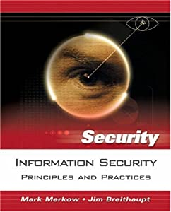Information Security: Principles and Practices Mark Merkow and James Breithaupt