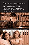 Cognitive-Behavioral Interventions in Educational Settings, , 0415950392
