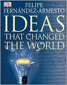 Ideas That Changed the World: Felipe Fernandez-armesto: 0635517096095