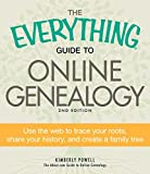 The Everything Guide to Online Genealogy: Use the Web to trace your roots, share your history, and create a family tree (Everything)