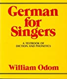 German for Singers : A Textbook of Diction and Phonetics, Odom, William, 0028717503