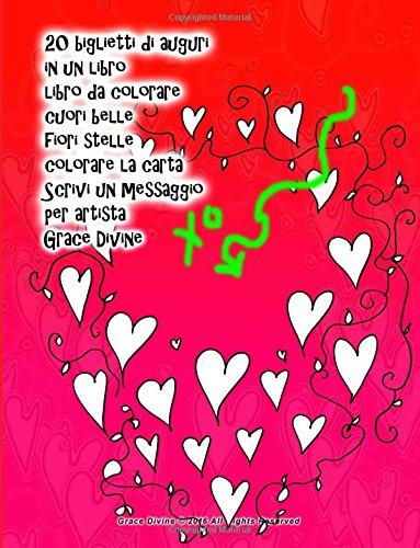Download 20 biglietti di auguri in un libro libro da colorare cuori belle fiori stelle colorare la carta Scrivi un messaggio per artista Grace Divine (Italian Edition) PDF