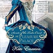 The Pleasure Palace: Secrets of the Tudor Court #1 | Kate Emerson