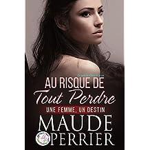 """Au risque de tout perdre: La suite du livre """"Le choix de sa vie"""" (roman sentimental) (Jessica t. 2) (French Edition)"""