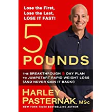 5 Pounds: The Breakthrough 5-day Plan to Jumpstart Rapid Weight Loss (and
