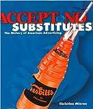 Accept No Substitutes!, Christina B. Mierau, 0822517426