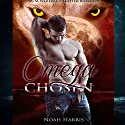 Omega Chosen: M/M Shifter Short Story Romance Audiobook by Noah Harris Narrated by Nikki Diamond