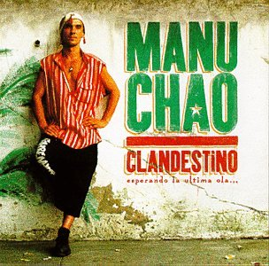 Clandestino - Esperando La Ultima Ola (Best Of Manu Chao)