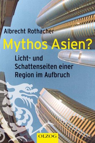Mythos Asien?: Licht- und Schattenseiten einer Region im Aufbruch