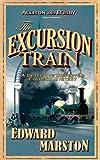 The Excursion Train, Edward Marston, 0749082372