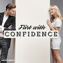 Flirt with Confidence