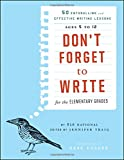 img - for Don't Forget to Write for the Elementary Grades: 50 Enthralling and Effective Writing Lessons (Ages 5 to 12) book / textbook / text book