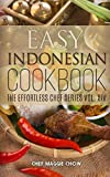 Easy Indonesian Cookbook (The Effortless Chef Series) (Volume 14)
