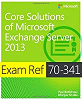 Exam Ref 70-341 Core Solutions of Microsoft Exchange Server 2013 Front Cover