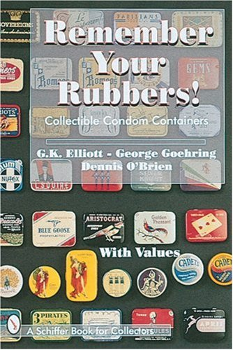 Condom Pops Condoms (Remember Your Rubbers!: Collectible Condom Containers (Schiffer Book for Collectors))