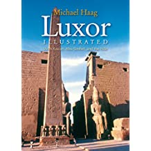 Luxor Illustrated: With Aswan, Abu Simbel, and the Nile