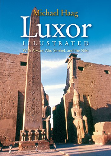 (Luxor Illustrated: With Aswan, Abu Simbel, and the Nile)