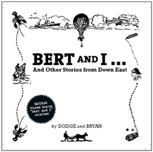 Bert and I: And Other Stories From Downeast