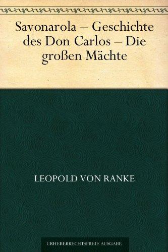 Savonarola - Geschichte des Don Carlos - Die großen Mächte (German Edition)