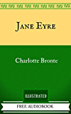 Jane Eyre: By Charlotte Brontë - Illustrated And Unabridged (FREE AUDIOBOOK INCLUDED)