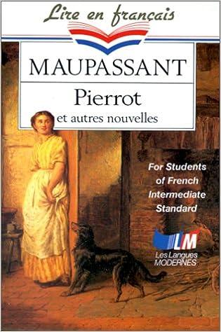 Amazon Fr Pierrot Et Autres Nouvelles Maupassant Guy De Livres