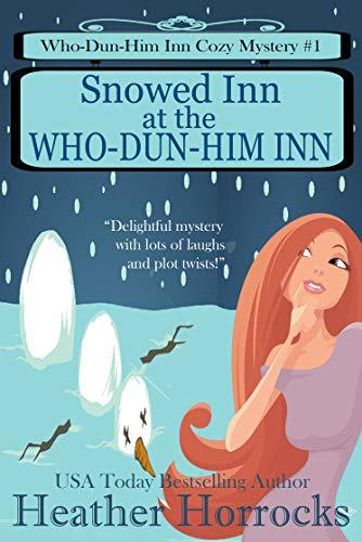 Snowed Inn at the Who-Dun-Him Inn (Who-Dun-Him Inn Cozy Mystery #1)