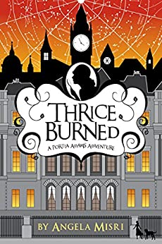 Thrice Burned (A Portia Adams Adventure Book 2) by [Misri, Angela]