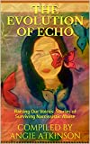 img - for The Evolution of Echo: Raising Our Voices: Stories of Surviving Narcissistic Abuse book / textbook / text book