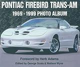 img - for Pontiac Firebird Trans Am: 1969-1999 Photo Album book / textbook / text book
